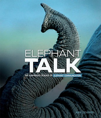 Elephant Talk By Downer, Ann