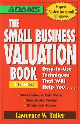 The Small Business Valuation Book By Tuller, Lawrence W.